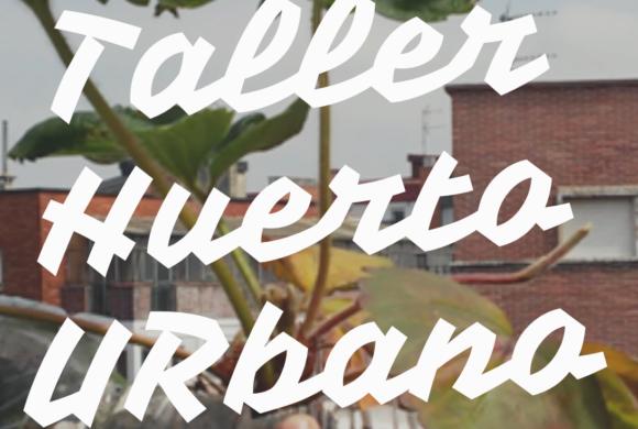 Taller de Huerto Urbano en Avilés – 31 de mayo